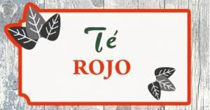El Té Rojo: Propiedades y Beneficios