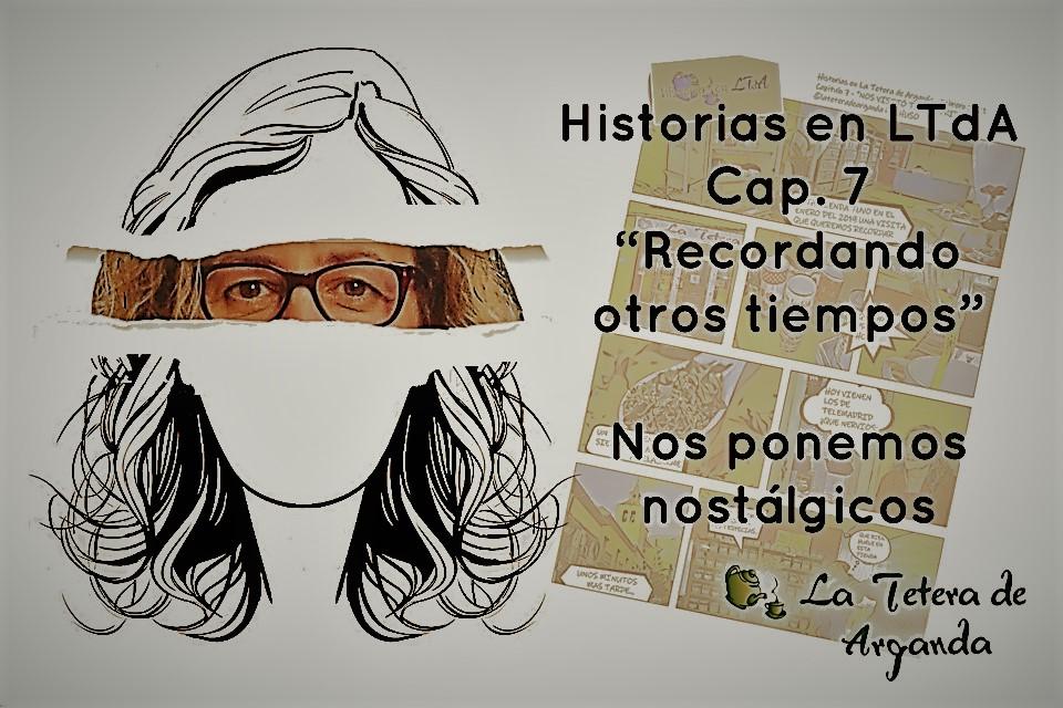 Historias en LTdA. Cap:  7 «Recordando otros tiempos»